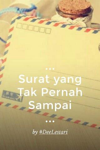 ... Surat yang Tak Pernah Sampai ... by #DeeLestari