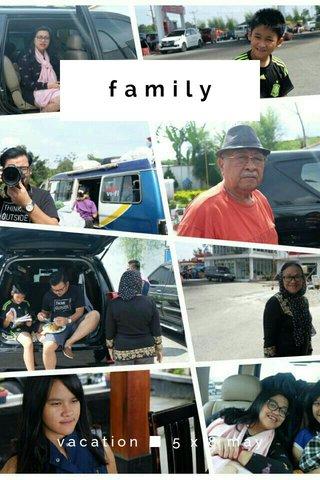 family vacation ■ 5 x 8 may