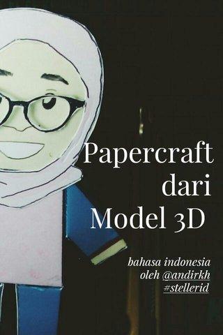Papercraft dari Model 3D bahasa indonesia oleh @andirkh #stellerid