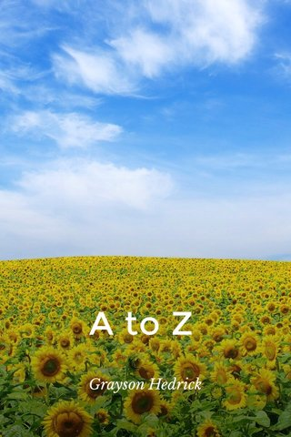 A to Z Grayson Hedrick