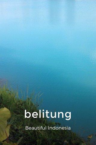 belitung Beautiful Indonesia