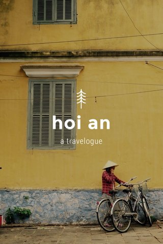 hoi an a travelogue