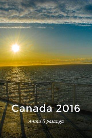 Canada 2016 Antha 5 pasanga