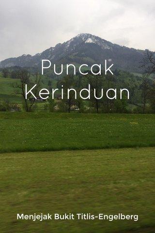 Puncak Kerinduan Menjejak Bukit Titlis-Engelberg