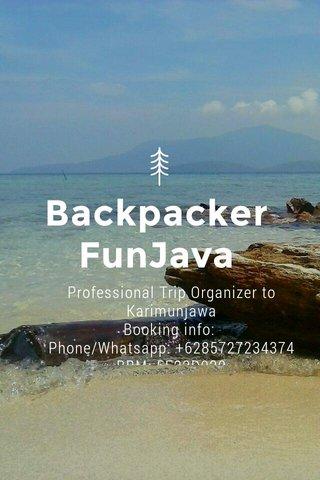 Backpacker FunJava Professional Trip Organizer to Karimunjawa Booking info: Phone/Whatsapp: +6285727234374 BBM: 5F22D920 Line: backpackerfunjava Email: backpackerfun@gmail.com
