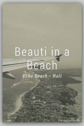 Beauti in a Beach Echo Beach - Bali