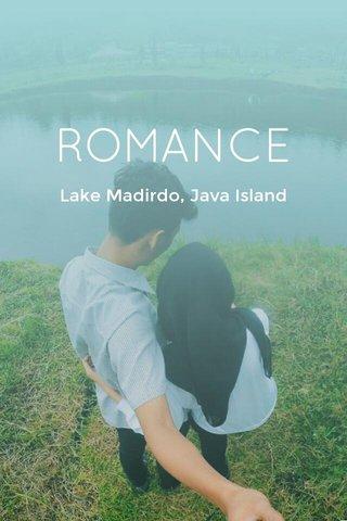 ROMANCE Lake Madirdo, Java Island
