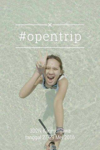 #opentrip 3D2N Karimunjawa tanggal 27-29 Mei 2016