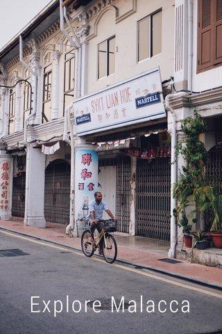 Explore Malacca
