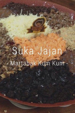 Suka Jajan - Martabak Kum Kum -