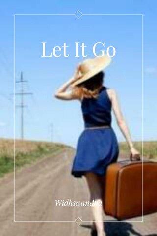 Let It Go Widhswandha