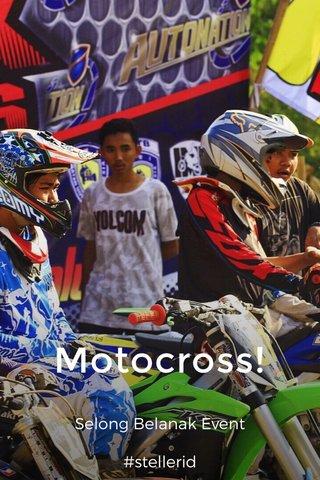 Motocross! Selong Belanak Event #stellerid