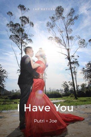 I Have You Putri + Joe