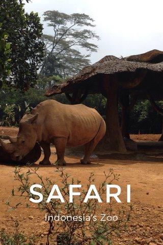 SAFARI Indonesia's Zoo