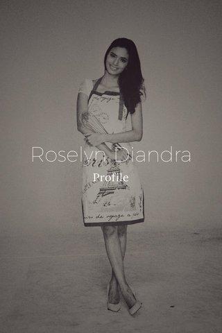 Roselyn Diandra Profile