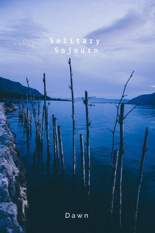 Solitary Sojourn Dawn
