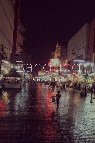 Bandung Paris Van Java