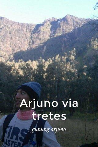 Arjuno via tretes gunung arjuno