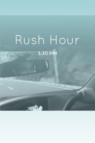 Rush Hour 3:30 PM