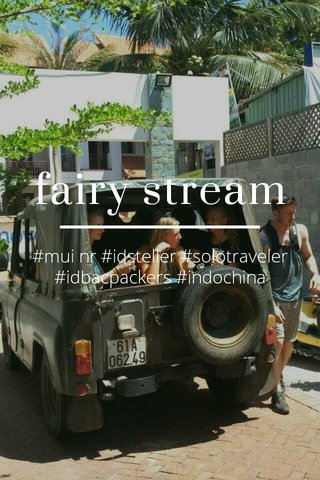 fairy stream #mui nr #idsteller #solotraveler #idbacpackers #indochina