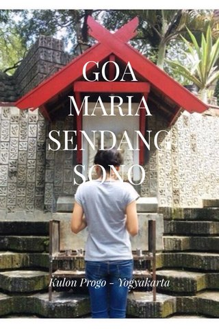 GOA MARIA SENDANGSONO Kulon Progo - Yogyakarta