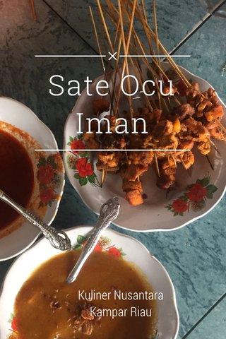 Sate Ocu Iman Kuliner Nusantara Kampar Riau