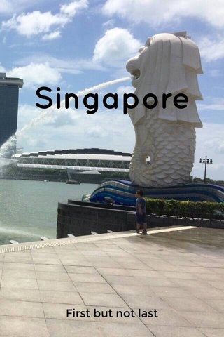 Singapore First but not last
