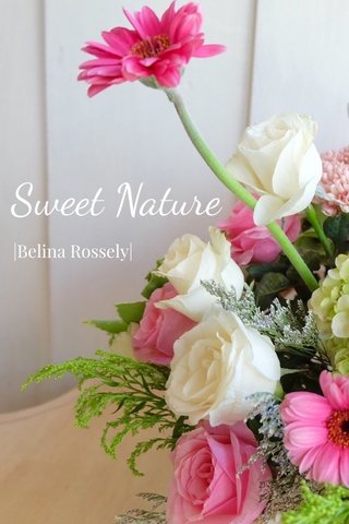Sweet Nature  Belina Rossely 