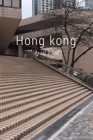Hong kong April 2016