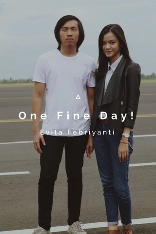 One Fine Day! Evita Febriyanti