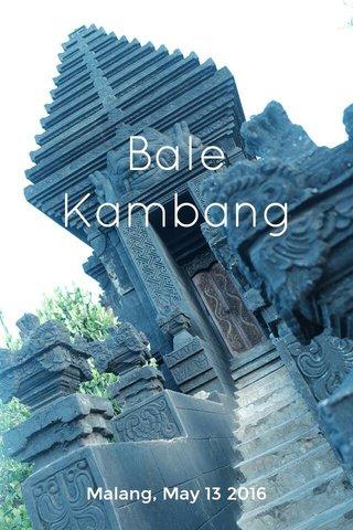 Bale Kambang Malang, May 13 2016