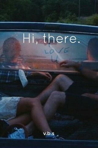 Hi, there. v.b.s