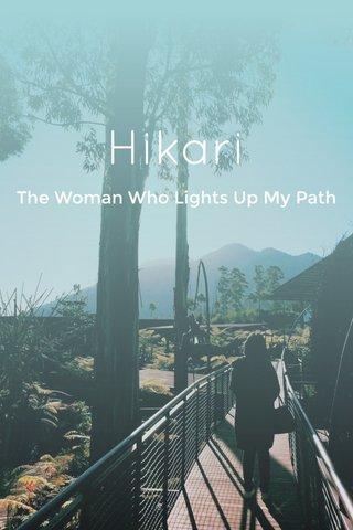 Hikari The Woman Who Lights Up My Path