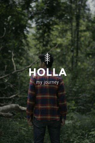 HOLLA my journey
