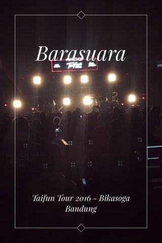 Barasuara Taifun Tour 2016 - Bikasoga Bandung