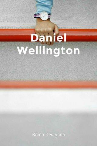 Daniel Wellington Reina Destyana