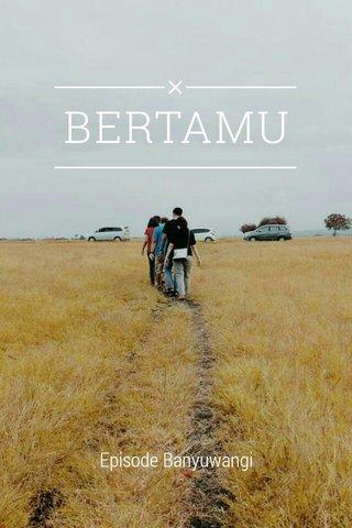 BERTAMU Episode Banyuwangi