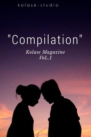 """Compilation"" Kolase Magazine VoL.1"