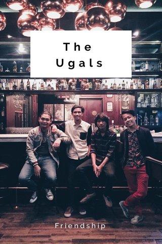 The Ugals Friendship