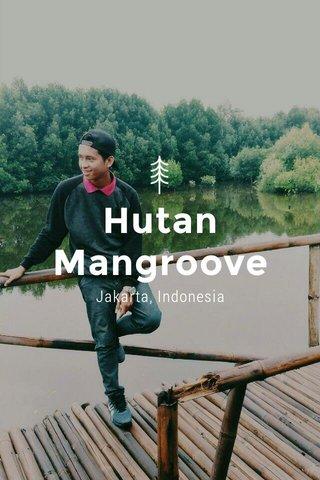 Hutan Mangroove Jakarta, Indonesia
