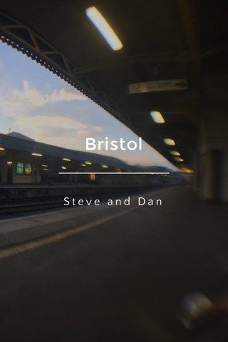 Bristol Steve and Dan