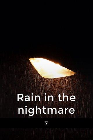 Rain in the nightmare 7