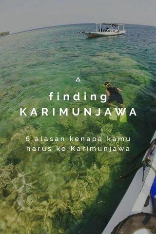 finding KARIMUNJAWA 6 alasan kenapa kamu harus ke Karimunjawa