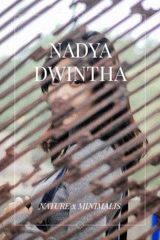 NADYA DWINTHA NATURE x MINIMALIS