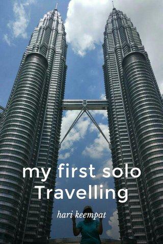 my first solo Travelling hari keempat