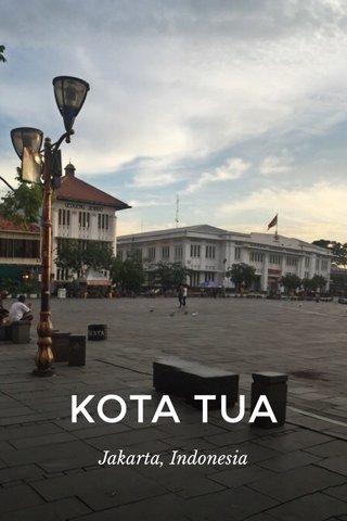 KOTA TUA Jakarta, Indonesia