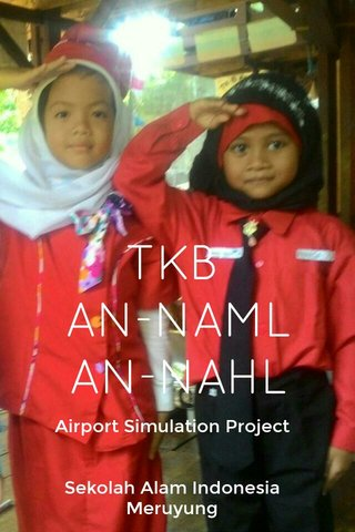 TKB AN-NAML AN-NAHL Airport Simulation Project Sekolah Alam Indonesia Meruyung