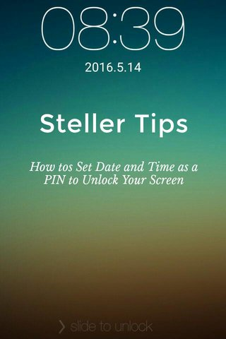 Steller Tips How tos Set Date and Time as a PIN to Unlock Your Screen