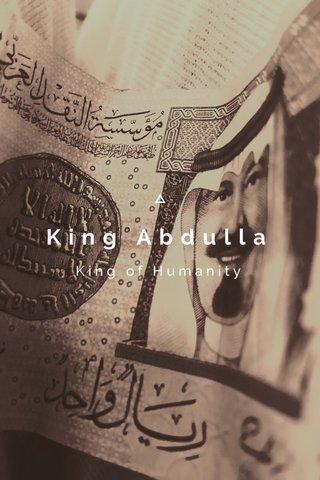 King Abdulla King of Humanity
