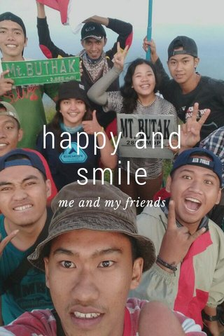 happy and smile me and my friends